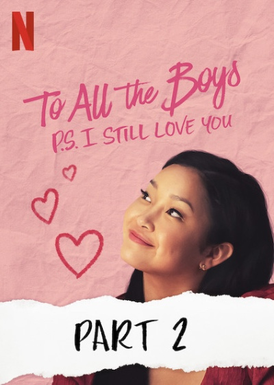 To All The Boys I've Loved Before Part 2 is a different take on teen romance